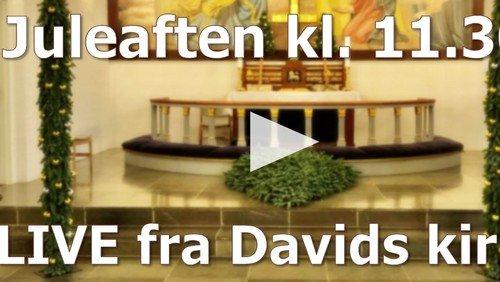 Live fra Davids kirke - Juleaften kl. 11.30