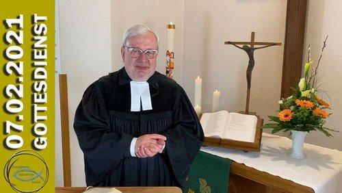 Gottesdienst am 07.02.21 Sonntag Sexagesimä (60 Tage vor Ostern)
