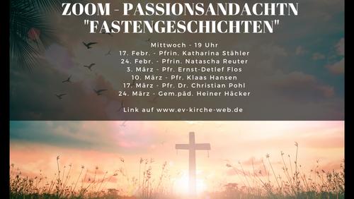 ZOOM Passionsandachen 2021 - Fastengeschichten