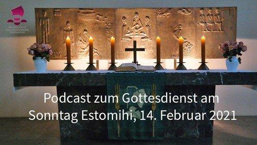 Podcast zum Gottesdienst Estomihi - 14. Februar 2021
