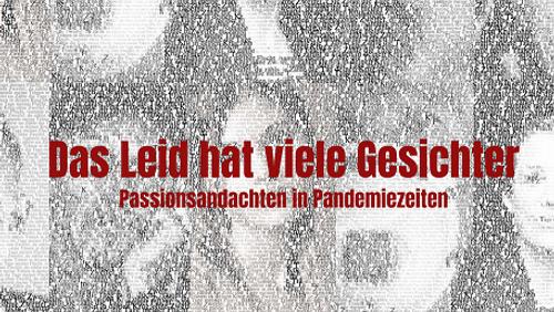 Passion und Pandemie - eine Andachtsreihe