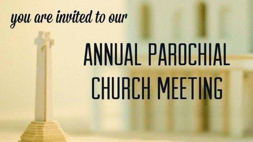 Annual Parochial Church Meeting - Sunday 21st March