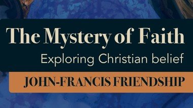 Lent Discussions with Revd Susan based on 'The Mystery of Faith' by John-Francis Friendship: Sundays at 6.20 pm on Zoom