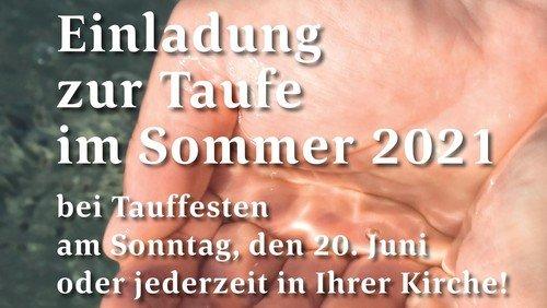 Einladung zur Taufe im Sommer 2021  - Tauffeste am 20. Juni