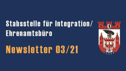 Newsletter 3/2021 der Stabsstelle Integration und dem Ehrenamtsbüro des Bezirks Spandau