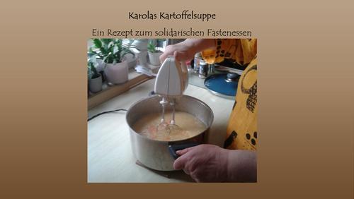 Karolas Kartoffelsuppe - Ein Rezept zum solidarischen Fastenessen