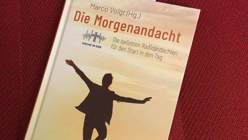 Die Morgenandacht - Die NDR Radioandachten als Buch