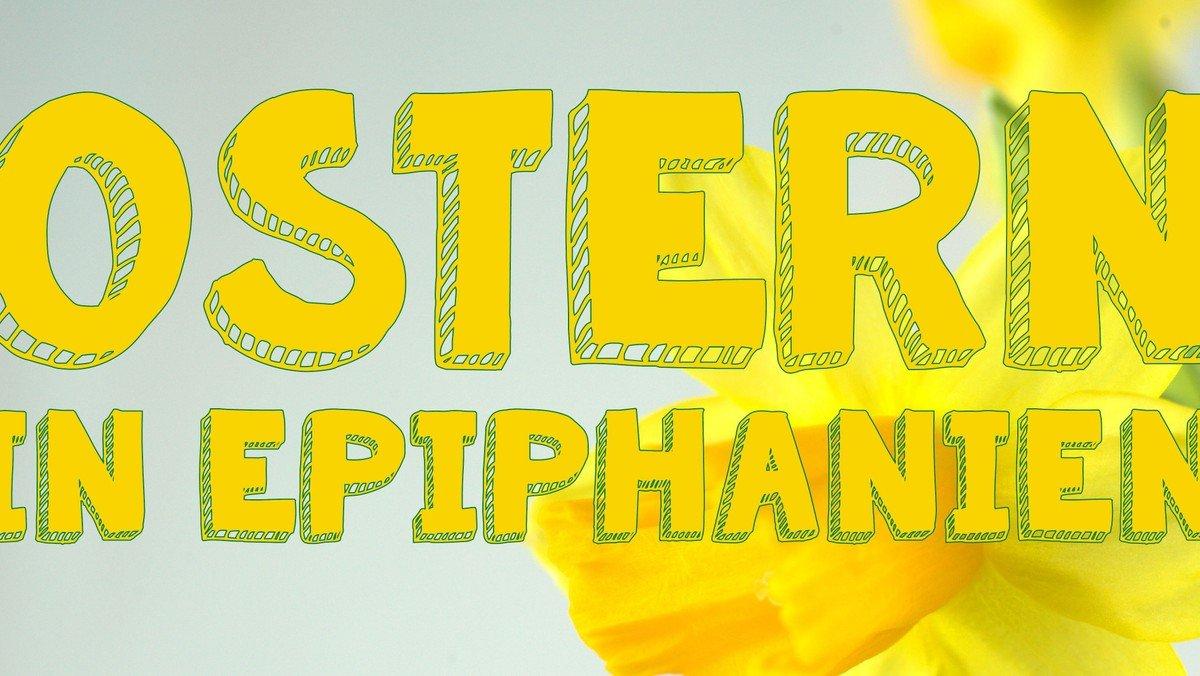 Ostern in Epiphanien