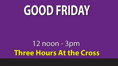Good Friday Three Hours at the Cross