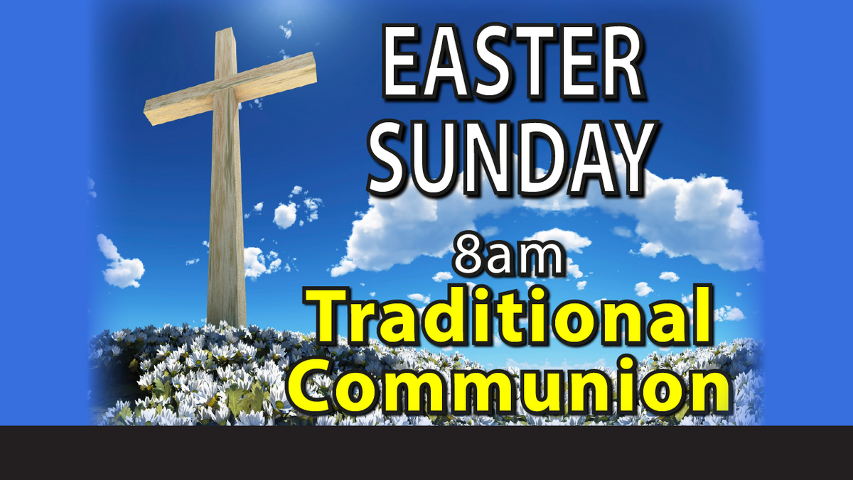 EASTER SUNDAY 8am Traditional Communion