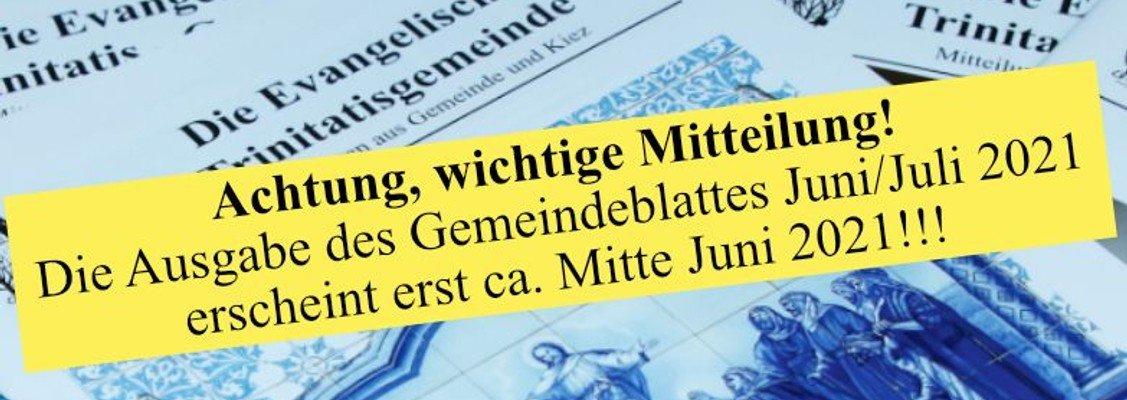 Neue Ausgabe des Gemeindeblatts Juni/Juli 2021 verschiebt sich um einige Tage!