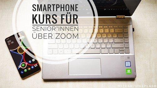 Smartphone-Kurs für Senior*innen online über Zoom [für Fortgeschrittene]