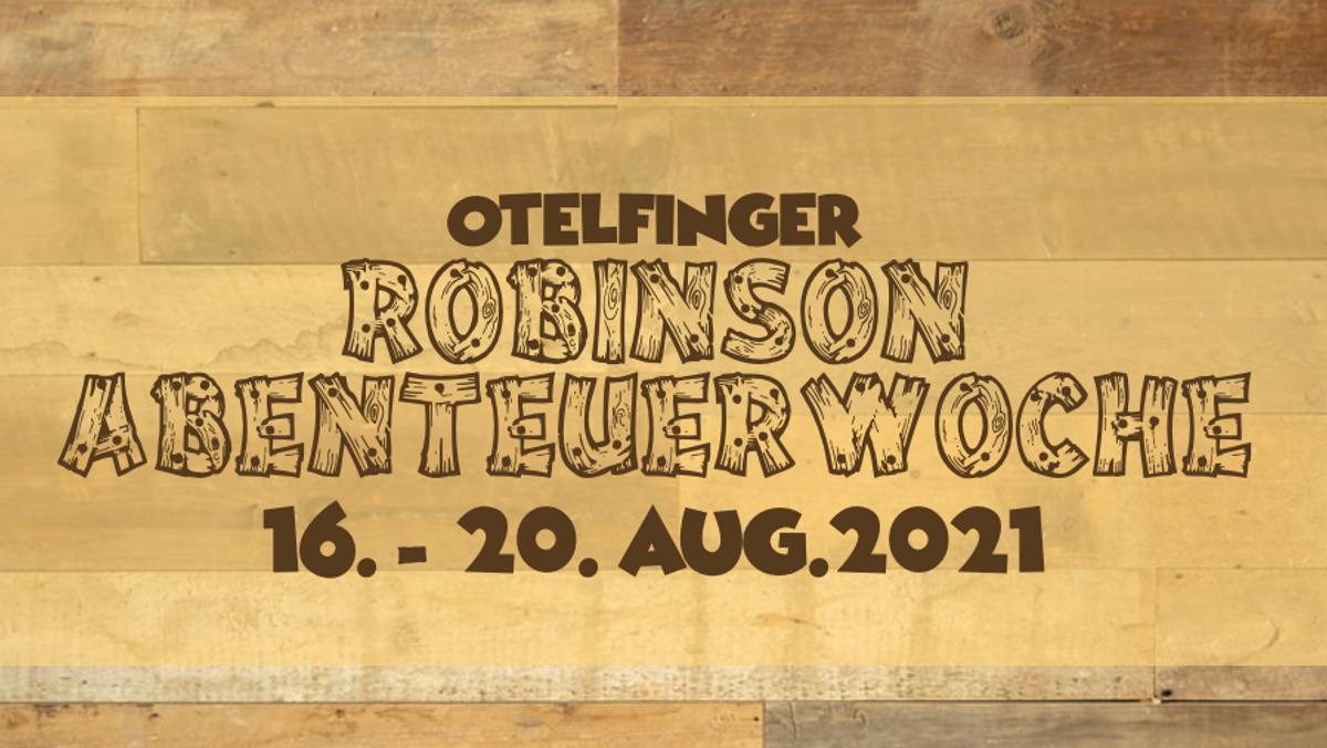 Robinson Abenteuer Woche vom 16.-20.Aug.21