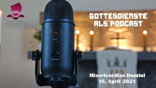 18. April 2021 - Podcast zum Gottesdienst Misericordias Domini