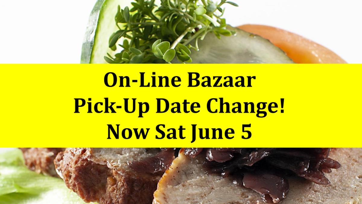 NB: On-Line Bazaar Pick-Up Date Change - Now Sat June 5