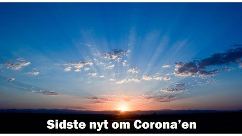 Sidste nyt om Corona'en