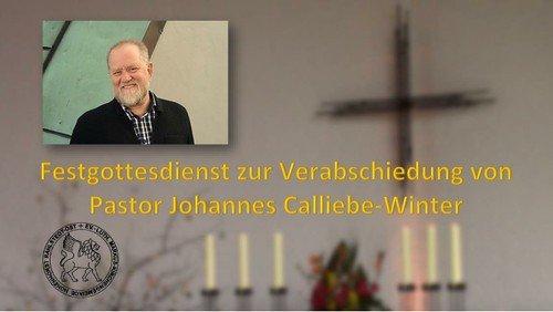 Festgottesdienst zur Verabschiedung von Pastor Johannes Calliebe-Winter