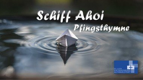 Schiff Ahoi | ein neues Pfingstlied der Nordkirche