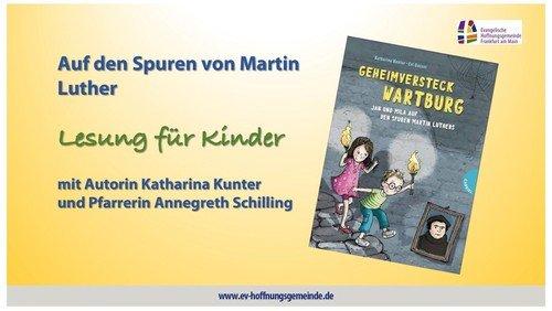 Lesung für Kinder:  Auf den Spuren von Martin Luther