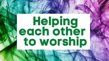 Helping Each Other To Worship