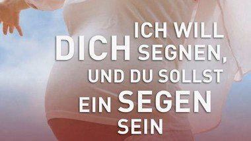 Segnungsgottesdienst für Schwangere am 30. Mai