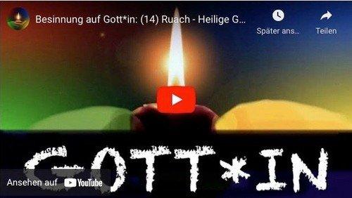 Besinnung auf Gott*in: (14) Ruach - Heilige Geistkraft (mit Bildern)