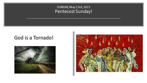 May 23rd, 2021 Pentecost Sunday Worship Service