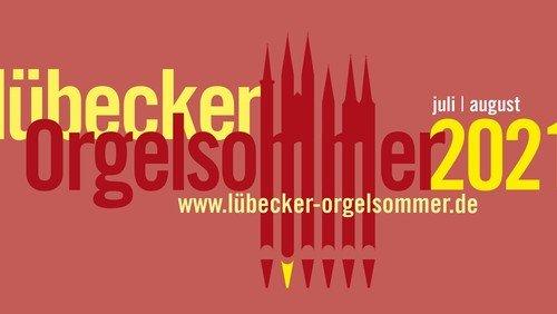 Lübecker Orgelsommer 2021 beschwingt bis Ende August