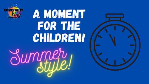 Moment for the children - Summer style!!
