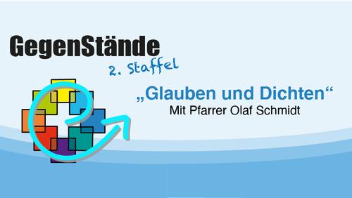 """""""Noch manche Nacht wird fallen"""" - 2. Folge des """"Glauben und Dichten""""-Podcasts"""