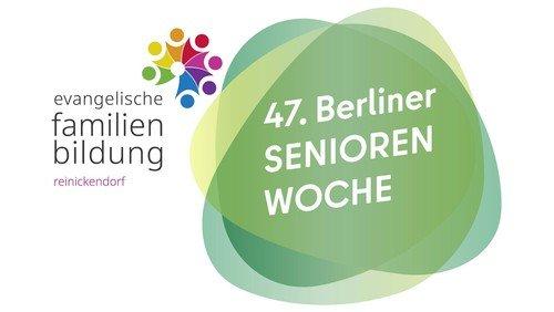 47.  Berliner Senior*innenwoche mit kostenlosen Angeboten der Familienbildung Reinickendorf
