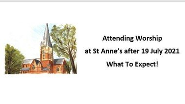 Attending Worship  at St Anne's after 19 July 2021?  What To Expect!