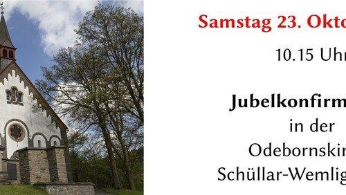 Samstag 23. Oktober - Jubiläumskonfirmation Odebornskirche Schüllar-Wemlighausen