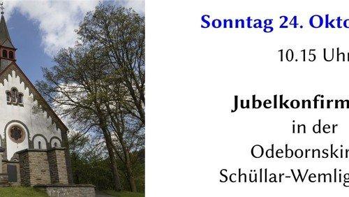 Sonntag 24. Oktober -Jubiläumskonfirmation Odebornskirche Schüllar-Wemlighausen