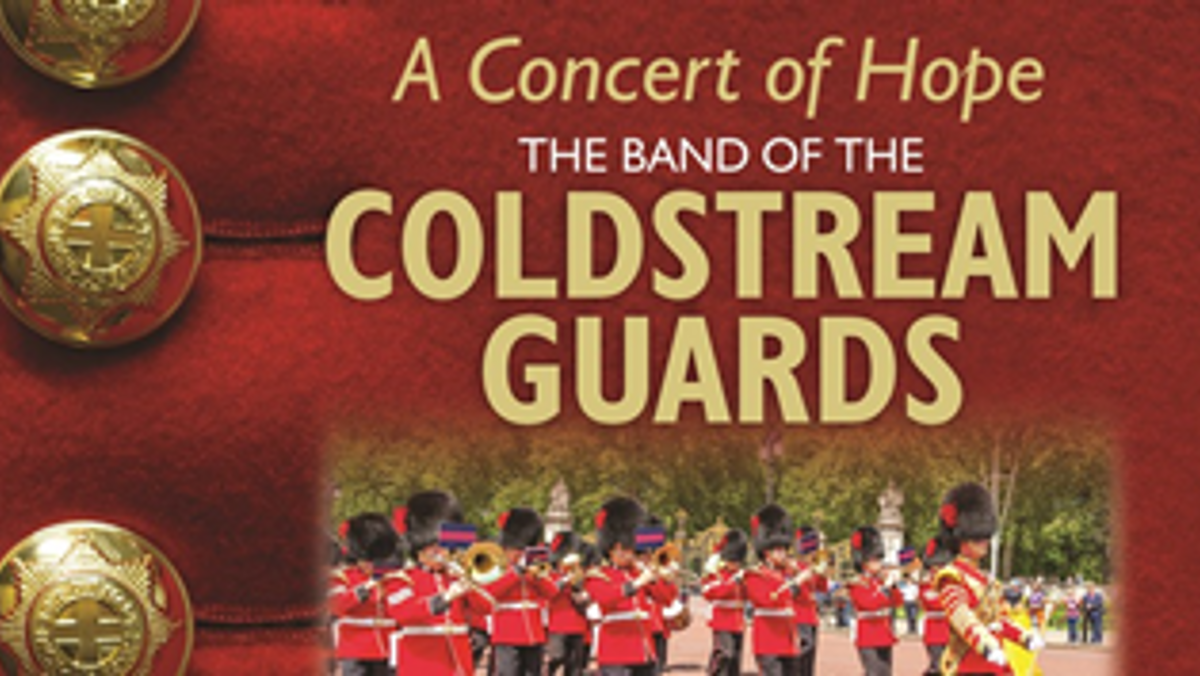 A Concert of Hope - Friday 22 October with the Coldstream Guards