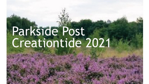 Enjoy Parkside Post, Creationtide 2021 edition