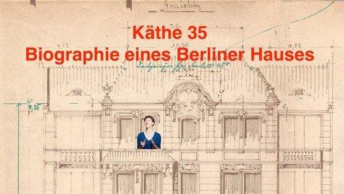 Käthe 35 – Biographie eines Berliner Hauses oder Der Stein des Anstoßes