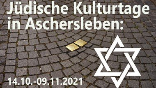 Jüdische Kulturtage in Aschersleben: 14.10.-09.11.2021