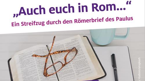 Der Römerbrief des Paulus: Anmelden zum Bibelwochenende in Osterfeld