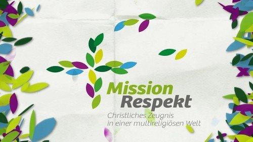 MissionRespekt! Christliches Zeugnis in einer multireligiösen Welt - Vortrag mit Diskussion