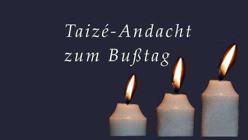 Taizé-Andacht zum Bußtag
