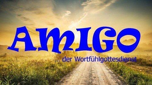 AMIGO - der Wortfühlgottesdienst