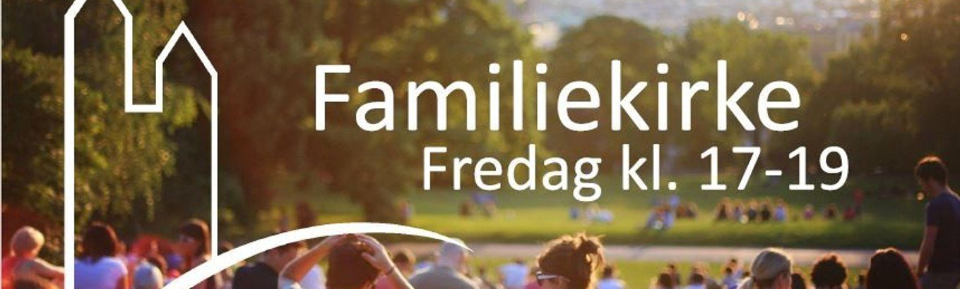 Familiekirke - Husk tilmelding