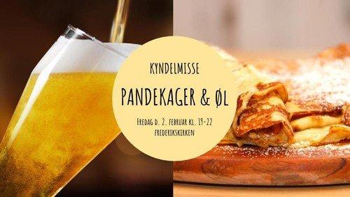 Kyndelmisse Med Pandekager Og øl Frederikskirken Den Danske