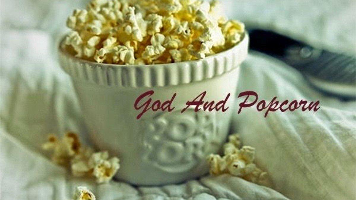 God and Popcorn