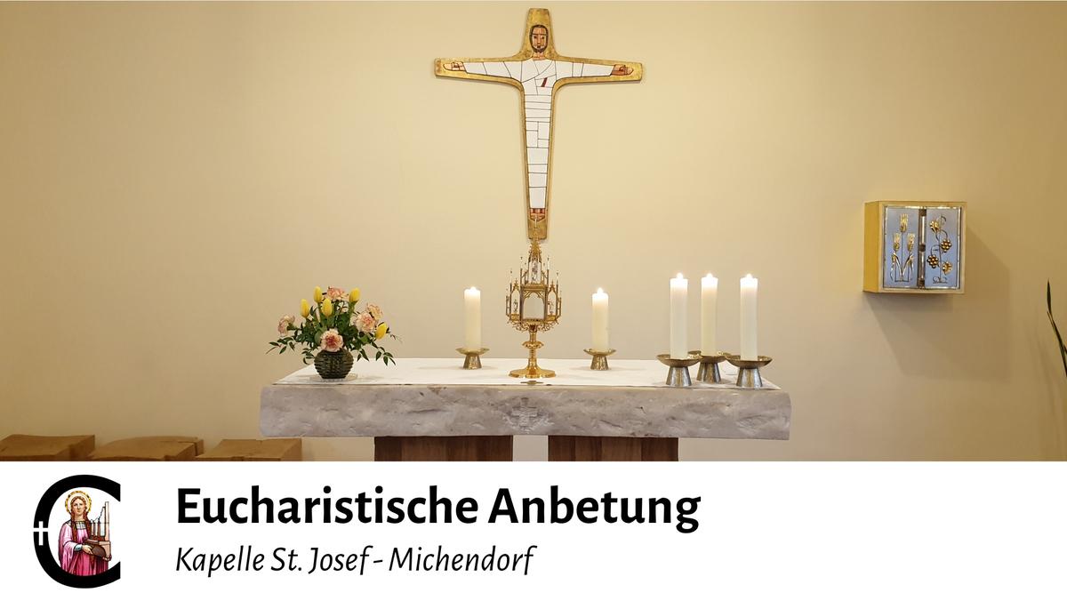 M - Eucharistische Anbetung