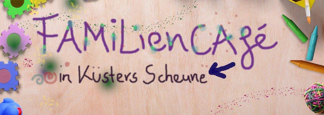 Familiencafé in Küsters Scheune jeden Dienstag