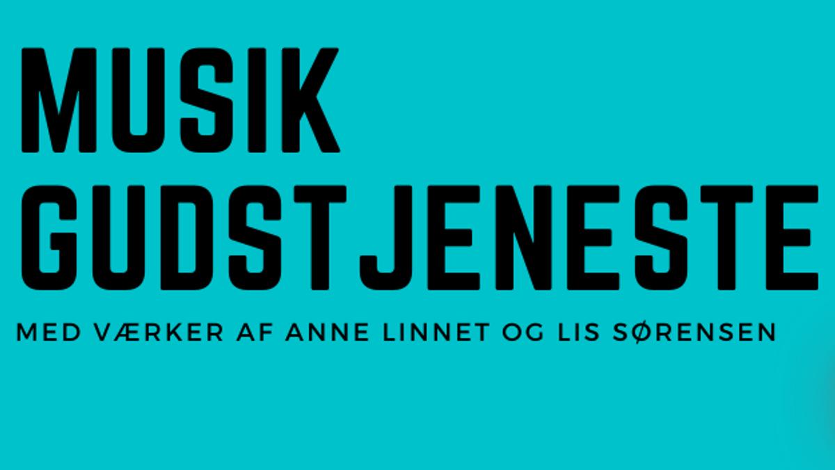 Lis Sørensen og Anne Linnet Musikgudstjeneste