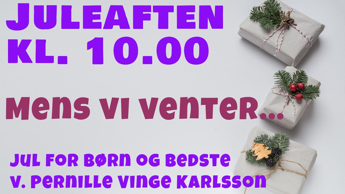 AFLYST - Mens vi venter... Jul for børn og bedste v. Pernille Vinge Karlsson