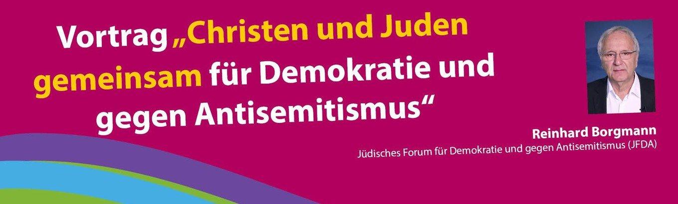 """Vortrag """"Christen und Juden  gemeinsam für Demokratie und gegen Antisemitismus"""""""
